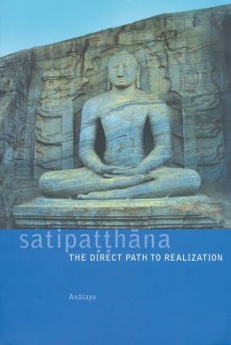 Satipatthana: The Direct Path to Realization