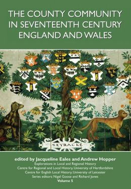 The County Community in Seventeenth Century England and Wales