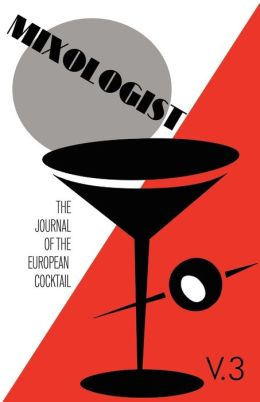 Mixologist: The Journal of the European Cocktail, Vol 3