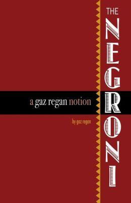 The Negroni: A Gaz Regan Notion
