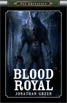 Blood Royal (Pax Britannia Series #7)