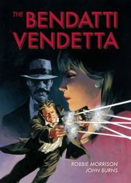 The Bendatti Vendetta. Robbie Morrison, John Burns, Jim Hanson