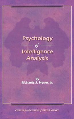 The Psychology Of Intelligence Analysis