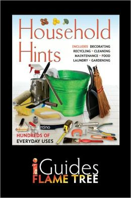 Household Hints: The Complete Practical Guide