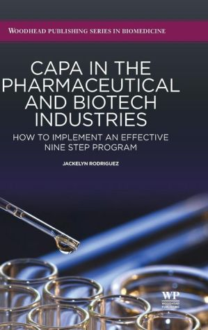 CAPA in the Pharmaceutical and Biotech Industries: How to Implement an Effective Nine Step Program