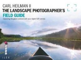 The Landscape Photographers Field Guide. Carl Heilman II