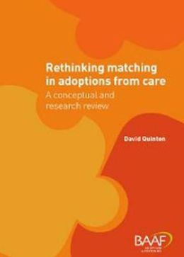 Rethinking Matching in Adoptions from Care: A Conceptual and Research Review