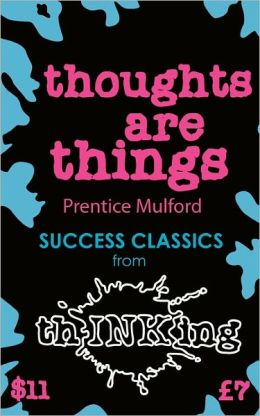 Thoughts Are Things (Thinking Classics)