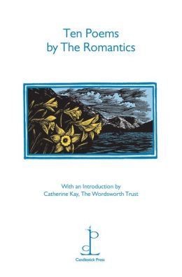 Ten Poems by the Romantics