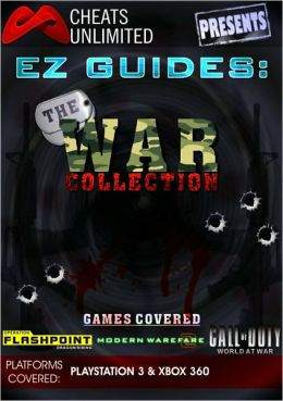 Cheats Unlimited presents EZ Guides: The War Collection (Modern Warfare 2/Operation Flashpoint: Dragon Rising/Call of Duty: World at War)