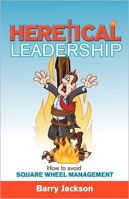 Heretical Leadership