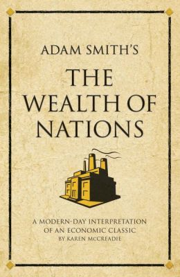 The Wealth of Nations: A modern-day interpretation of an economic classic