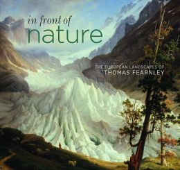 In Front of Nature: The European Landscapes of Thomas Fearnley
