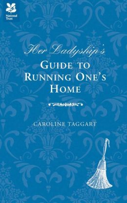 Her Ladyship's Guide to Running One's Home