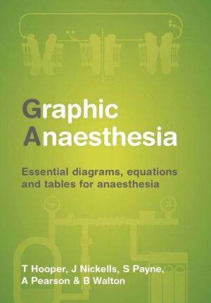 Graphic Anaesthesia: Essential diagrams, equations and tables for anaesthesia