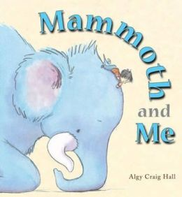 Mammoth and Me. Algy Craig Hall