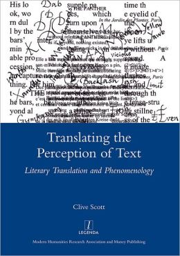 Translating the Perception of Text: Literary Translation and Phenomenology