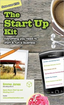 Start Up Kit: Everything You Need to Start and Run a Business
