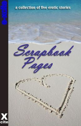 Scrapbook Pages: A collection of five erotic stories