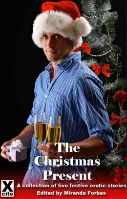 The Christmas Present: A collection of five festive erotic stories
