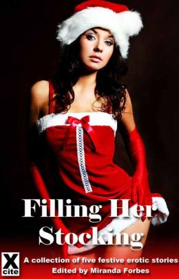 Filling Her Stockings: A collection of five festive erotic stories