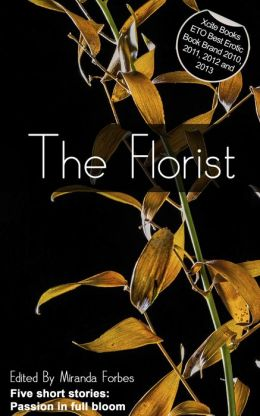 The Florist: A collection of five erotic stories