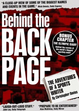Behind The Back Page: The Adventures of a Sports Writer