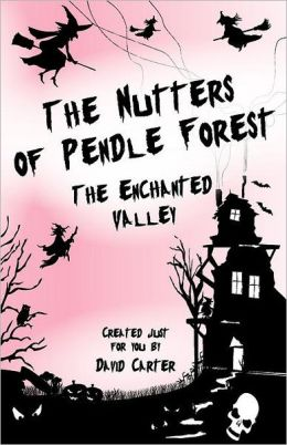 The Nutters of Pendle Forest - Part 1 The Enchanted Valley