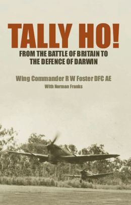 Tally Ho!: From the Battle of Britain to the Defence of Darwin