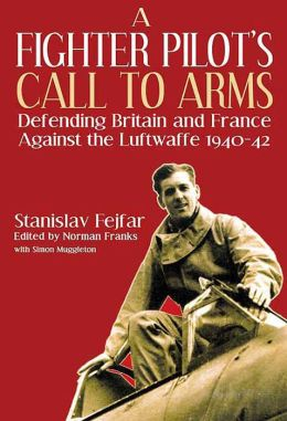 A Fighter Pilot's Call to Arms: Defending Britain and France Against the Luftwaffe