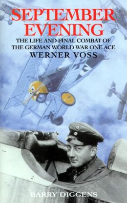 September Evening: The Life and Final Comabat of the 48-Victory Ace Werner Voss