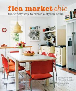 Fleamarket Chic: The Thrifty Way to Create a Stylish Home
