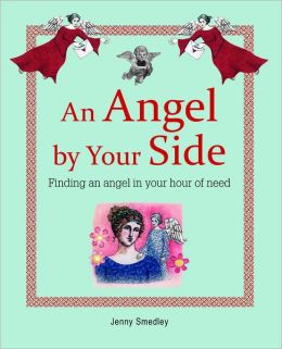 An Angel by Your Side: Finding an Angel in Your Hour of Need