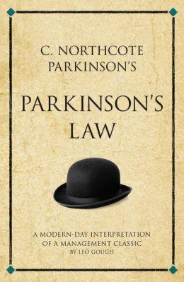 C. Northcote Parkinson's Parkinson's Law: A modern-day interpretation of a true classic