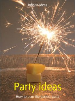 Party ideas: How to plan the perfect party