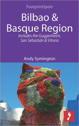 Bilbao & Basque Region: Includes the Guggenheim, San Sebastián and Vitoria
