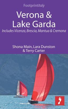 Verona & Lake Garda: Includes Vicenza, Brescia, Mantua & Cremona