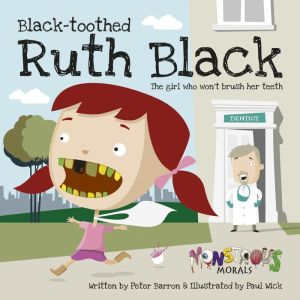 Black Toothed Ruth Black: The Girl who won't brush her teeth