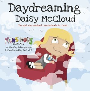 Daydreaming Daisy McCloud: The girl who wouldn't concentrate in class
