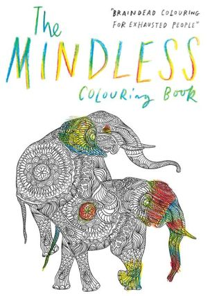 The Mindless Colouring Book Braindead For Exhausted People