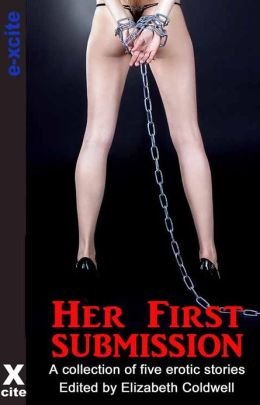 Her First Submission: A collection of five erotic stories
