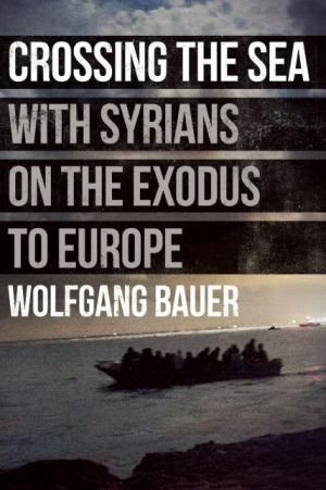 Crossing the Sea: With Syrians on the Exodus to Europe
