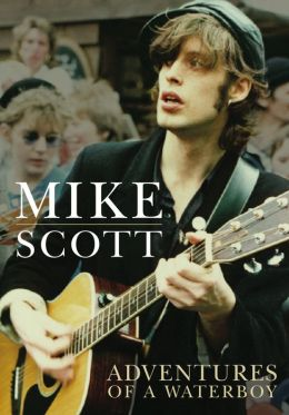 Mike Scott: A Waterboy's Adventures in Music
