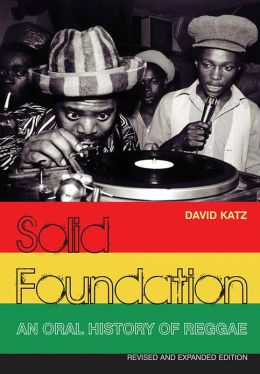 Solid Foundation: An Oral History of Reggae - Revised and Expanded Edition