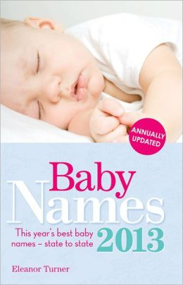 Baby Names 2013: This Year's Best Baby Names-State to State