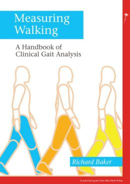 Measuring Walking: A Handbook of Clinical Gait Analysis