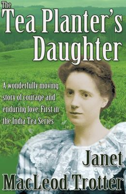 THE TEA PLANTER'S DAUGHTER: A wonderfully moving story of courage and enduring love: One of the Tyneside Sagas