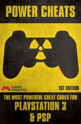 PowerCheatsThe most powerful cheat codes for PS3 and PSPFirst Edition