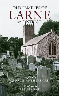 Old Families of Larne and District