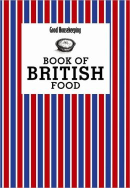 Good Housekeeping Book of British Food. Good Housekeeping Institute
